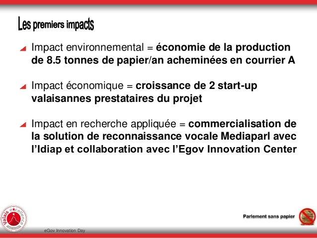 Impact environnemental = économie de la production de 8.5 tonnes de papier/an acheminées en courrier A Impact économique =...