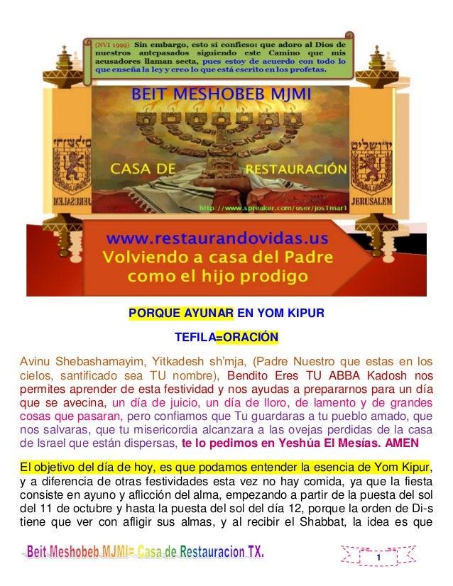 1 PORQUE AYUNAR EN YOM KIPUR TEFILA=ORACIÓN Avinu Shebashamayim, Yitkadesh sh'mja, (Padre Nuestro que estas en los cielos,...