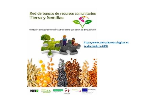 http://www.tierrasagroecologicas.es /extremadura‐2030