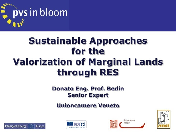 Sustainable Approaches <br />for the <br />Valorization of Marginal Lands <br />through RES<br />Donato Eng. Prof. Bedin <...