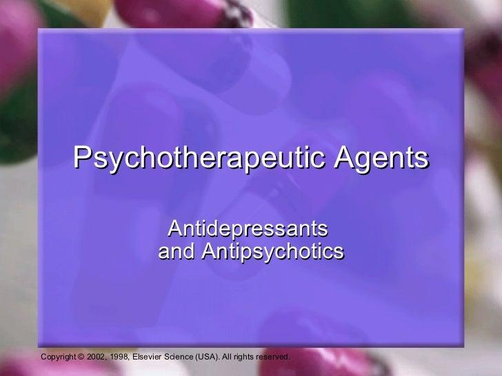 Psychotherapeutic Agents Antidepressants  and Antipsychotics