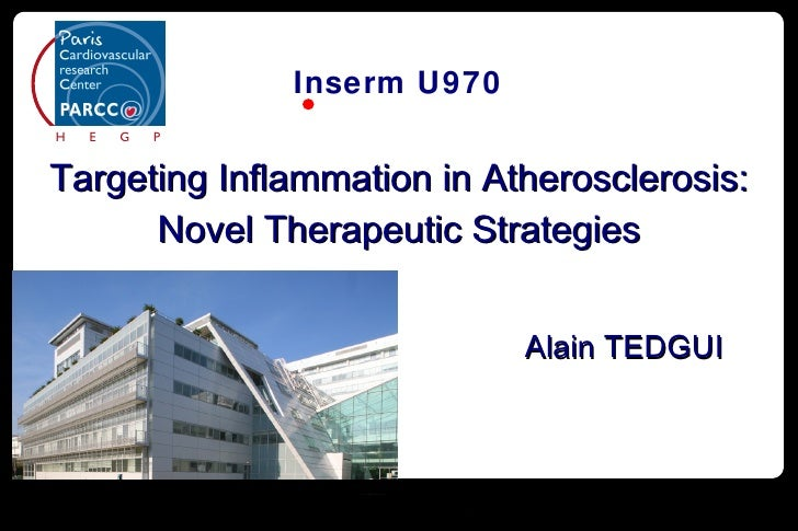 <ul><li>Targeting Inflammation in Atherosclerosis: </li></ul><ul><li>Novel Therapeutic Strategies </li></ul>Alain TEDGUI H...