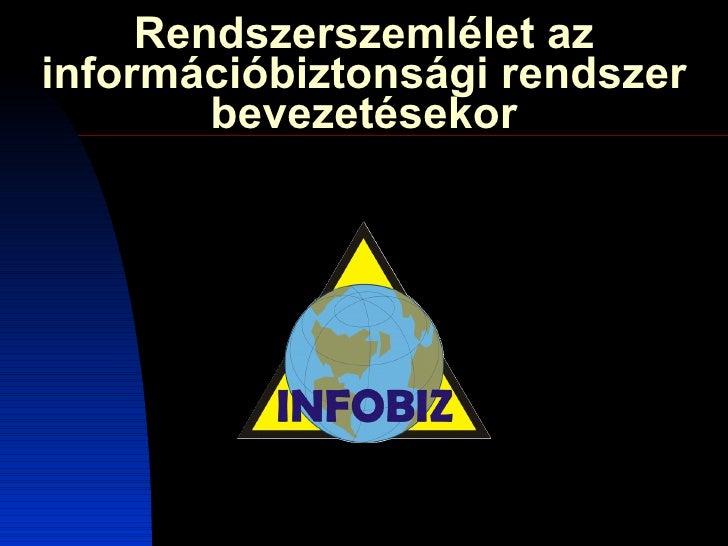 Rendszerszemlélet az információbiztonsági rendszer bevezetésekor
