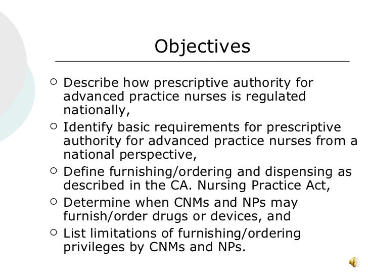 la practice act and prescriptive authority The nurse practice act,  if temporary prescriptive authority is  or completion of conditions imposed for consideration of suspension of sentence under la c.