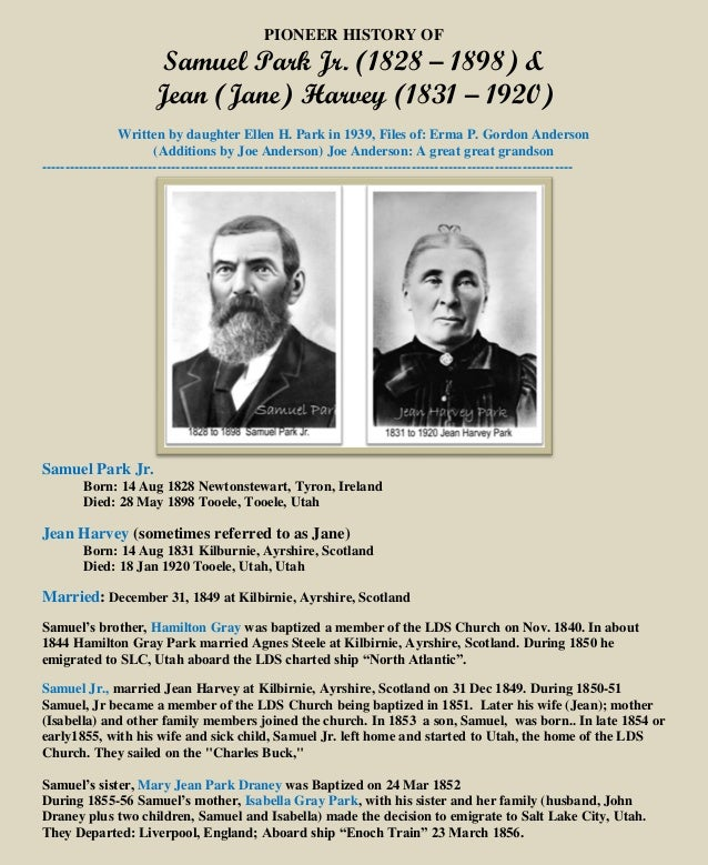 PIONEER HISTORY OF Samuel Park Jr. (1828 – 1898) & Jean (Jane) Harvey (1831 – 1920) Written by daughter Ellen H. Park in 1...