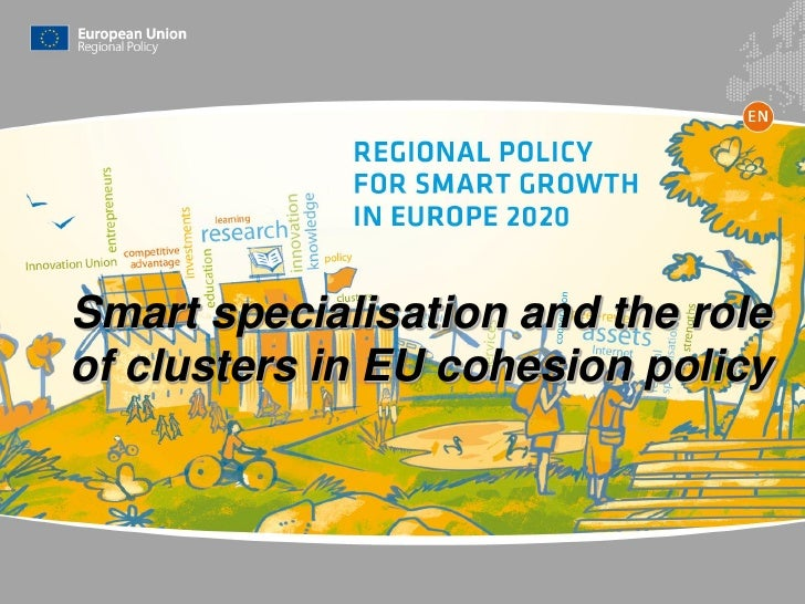 Smart specialisation and the roleof clusters in EU cohesion policy