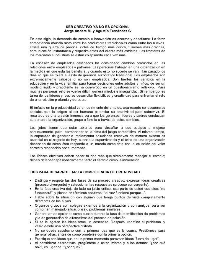 SER CREATIVO YA NO ES OPCIONAL                       Jorge Andere M. y Agustín Fernández GEn este siglo, la demanda de cam...