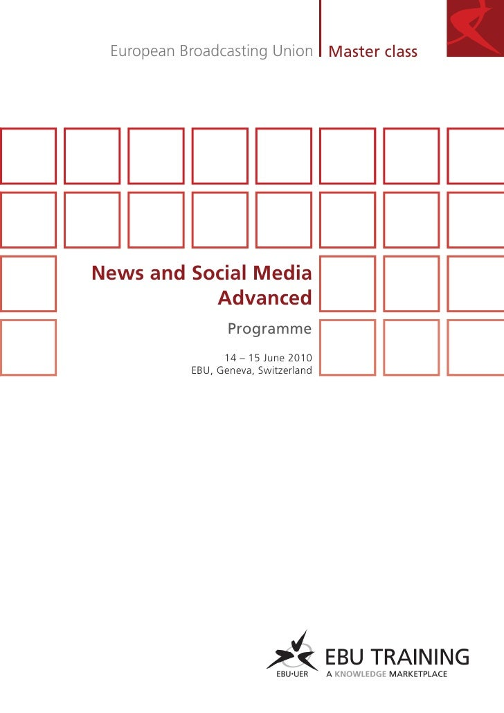European Broadcasting Union Master class     News and Social Media            Advanced                   Programme        ...