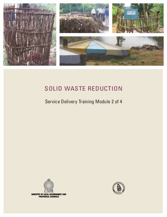 SOLID WASTE REDUCTION Service Delivery Training Module 2 of 4 MINISTRY OF LOCAL GOVERNMENT AND PROVINCIAL COUNCILS