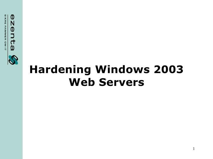 Hardening Windows 2003 Web Servers