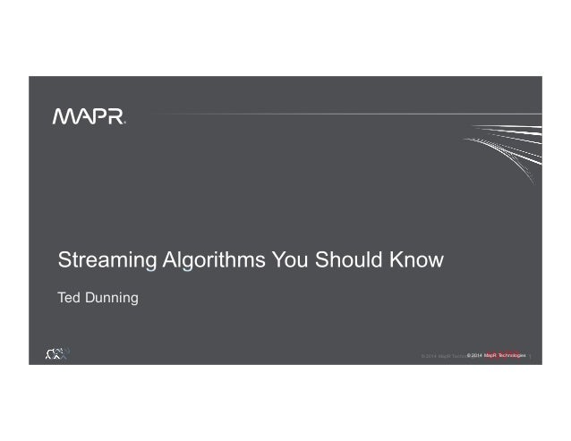 ® © 2014 MapR Technologies 1 ® © 2014 MapR Technologies Ted Dunning