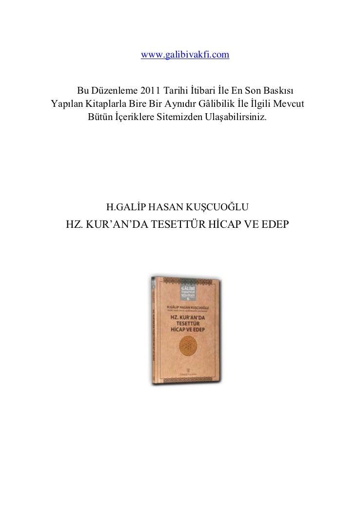 www.galibivakfi.com      Bu Düzenleme 2011 Tarihi İtibari İle En Son BaskısıYapılan Kitaplarla Bire Bir Aynıdır Gâlibilik ...