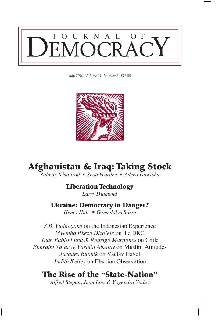 July 2010, Volume 21, Number 3 $12.00Afghanistan & Iraq: Taking Stock   Zalmay Khalilzad     Scott Worden           Adeed ...