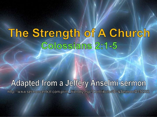 06 The Strength of A Church Colossians 2:1-5