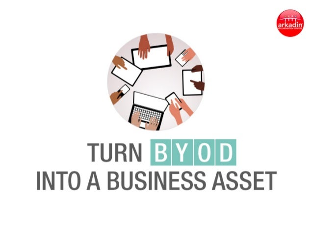 Turn  BYOD  into  a  Business   Asset