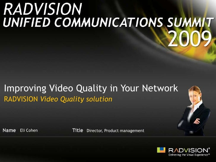 Improving Video Quality in Your Network <br />RADVISION Video Quality solution<br />Eli Cohen<br />Director, Product manag...