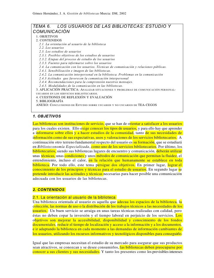 Gómez Hernández, J. A. Gestión de bibliotecas Murcia: DM, 2002TEMA 6. LOS USUARIOS DE LAS BIBLIOTECAS: ESTUDIO YCOMUNICACI...