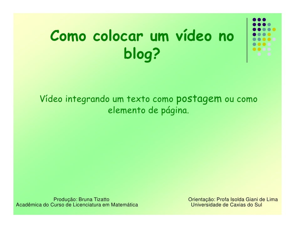 Como colocar um vídeo no                       blog?           Vídeo integrando um texto como postagem ou como            ...