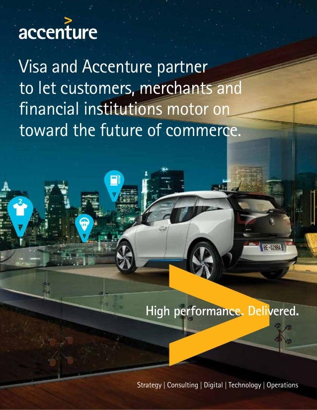 Visa and Accenture partner to let customers, merchants and financial institutions motor on toward the future of commerce.