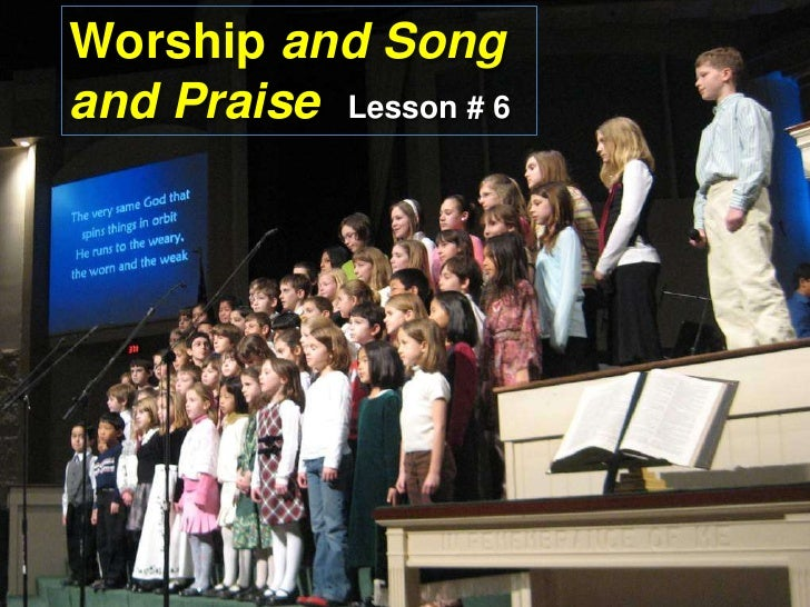 Worship and Song <br />and Praise  Lesson# 6<br />