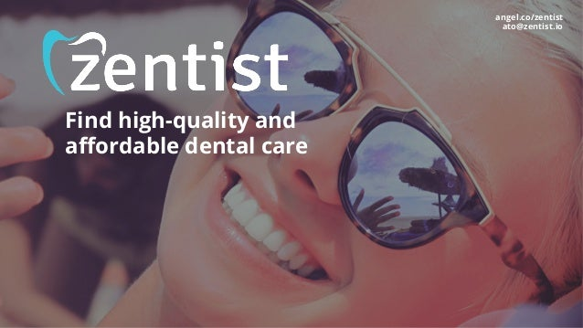 Find high-quality and affordable dental care angel.co/zentist ato@zentist.io