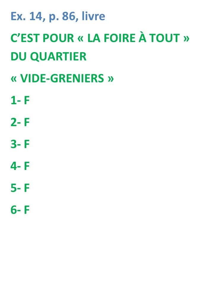 Ex. 14, p. 86, livreC'EST POUR « LA FOIRE À TOUT »DU QUARTIER« VIDE-GRENIERS »1- F2- F3- F4- F5- F6- F