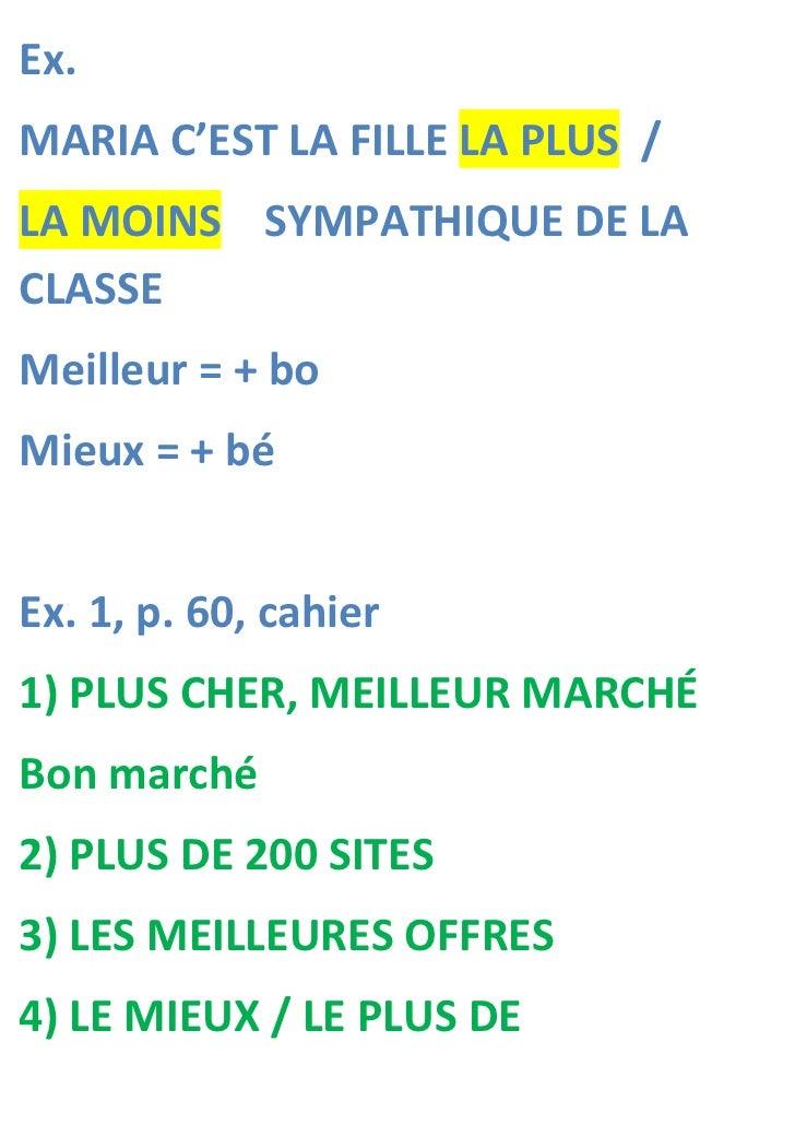 Ex.MARIA C'EST LA FILLE LA PLUS /LA MOINS SYMPATHIQUE DE LACLASSEMeilleur = + boMieux = + béEx. 1, p. 60, cahier1) PLUS CH...