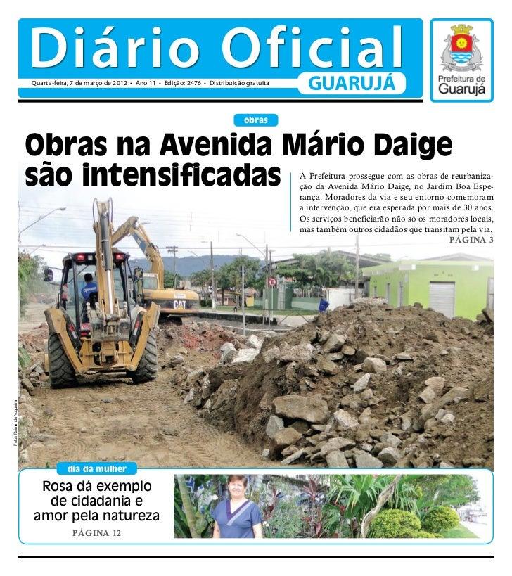 Diário Oficial                          Quarta-feira, 7 de março de 2012 • Ano 11 • Edição: 2476 • Distribuição gratuita  ...