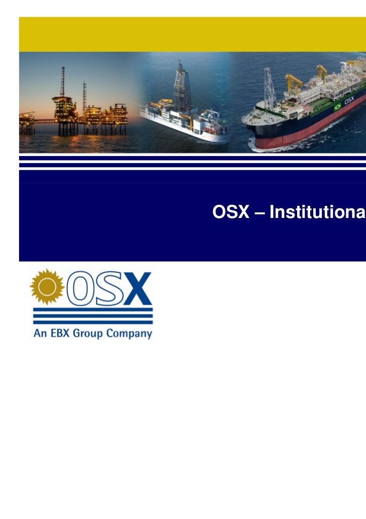 OSX – Institutional Presentation                     July 2011                                   1