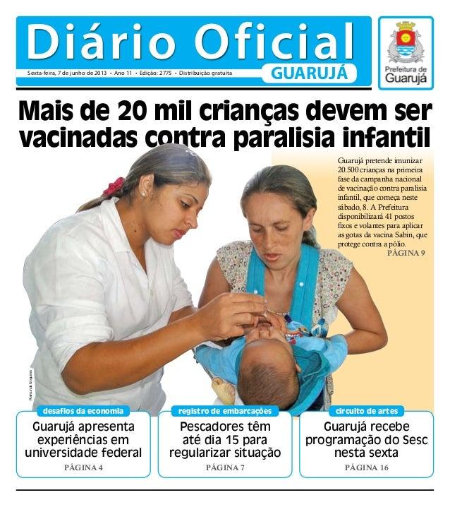 Mais de 20 mil crianças devem servacinadas contra paralisia infantilGuarujá apresentaexperiências emuniversidade federalPá...