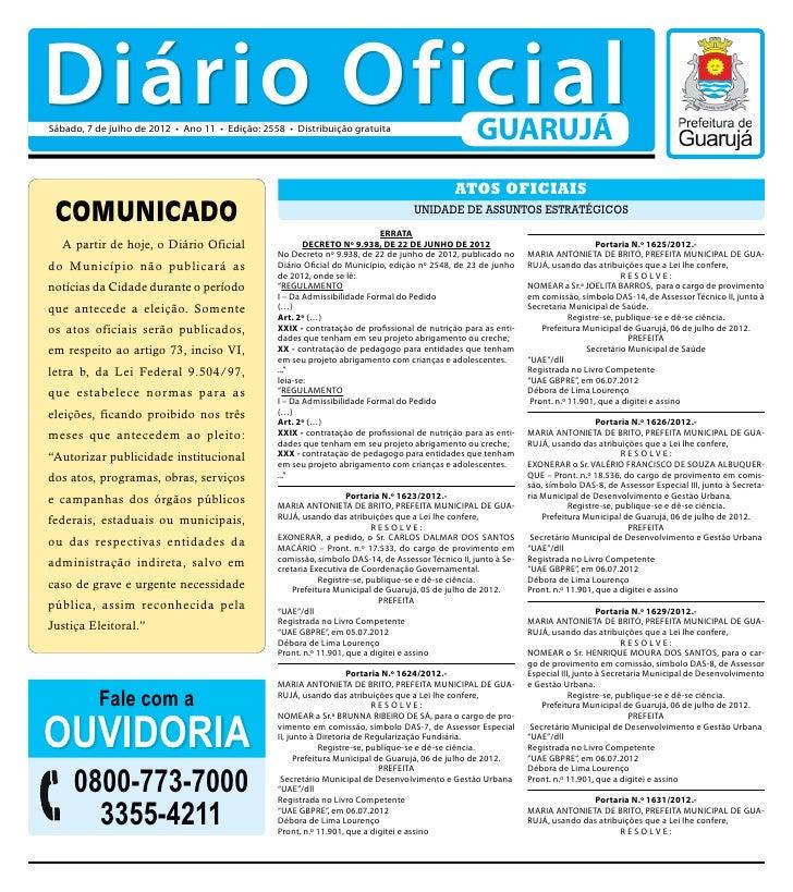 Diário OficialSábado, 7 de julho de 2012 • Ano 11 • Edição: 2558 • Distribuição gratuita                                  ...