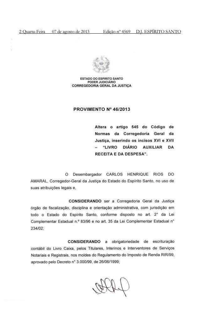 2 Quarta-Feira 07 de agosto de 2013 Edição nº 4569 D.J. ESPÍRITO SANTO