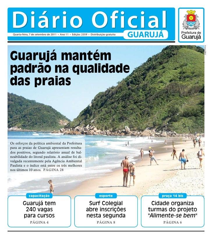 Diário Oficial Quarta-feira, 7 de setembro de 2011 • Ano 11 • Edição: 2359 • Distribuição gratuita                        ...