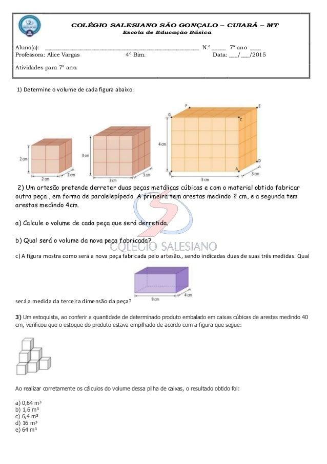 1) Determine o volume de cada figura abaixo: 2) Um artesão pretende derreter duas peças metálicas cúbicas e com o material...