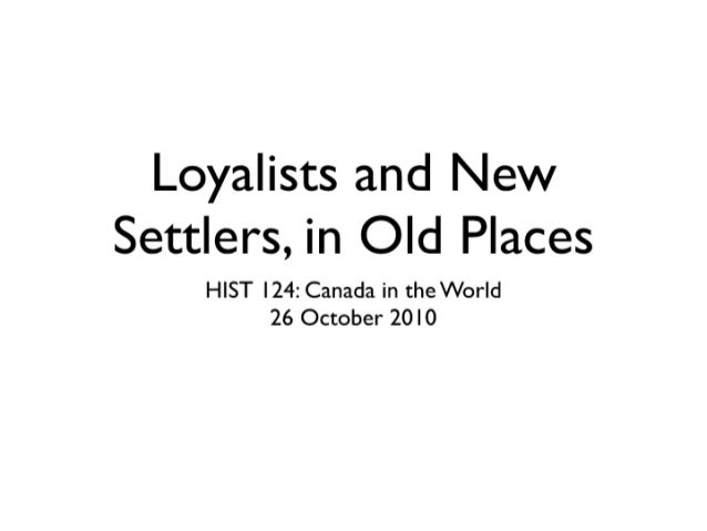 07-Loyalists and new Settlers in Old Places