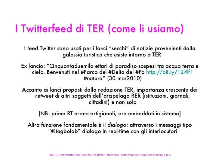 """I Twitterfeed di TER (come li usiamo)  <ul><li>I feed Twitter sono usati per i lanci """"secchi"""" di notizie provenienti dalla..."""