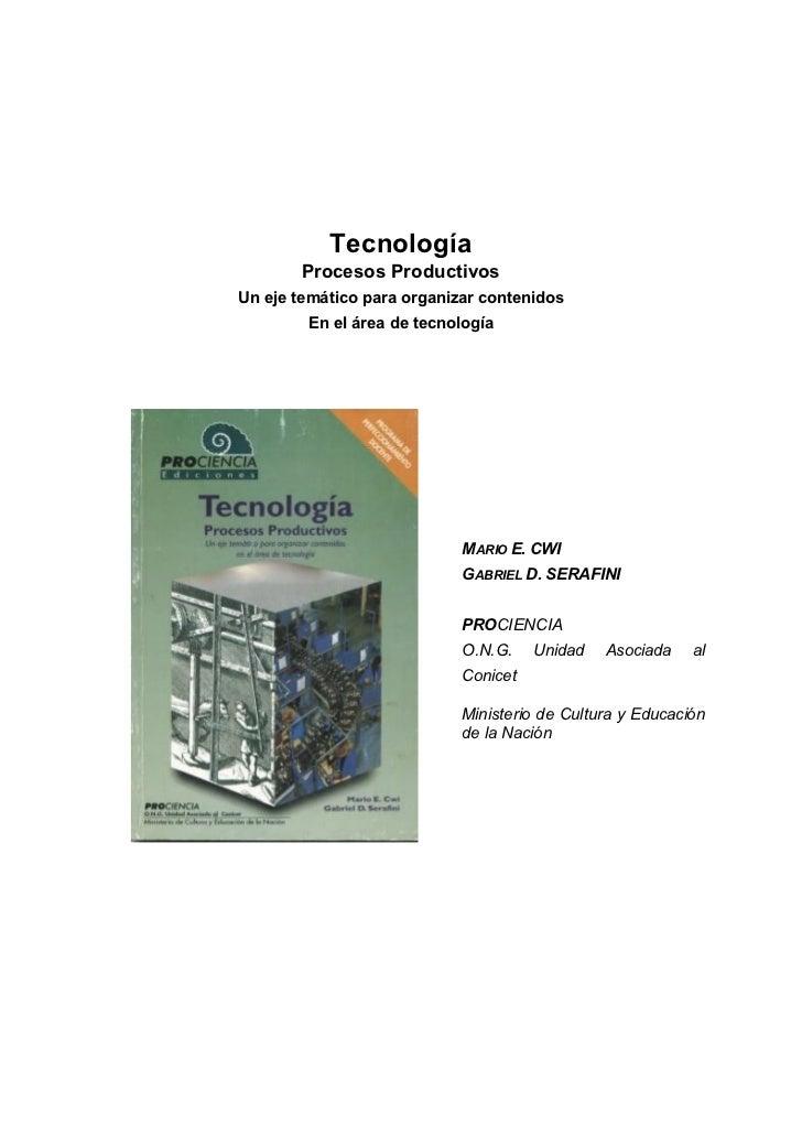 Tecnología       Procesos ProductivosUn eje temático para organizar contenidos        En el área de tecnología            ...