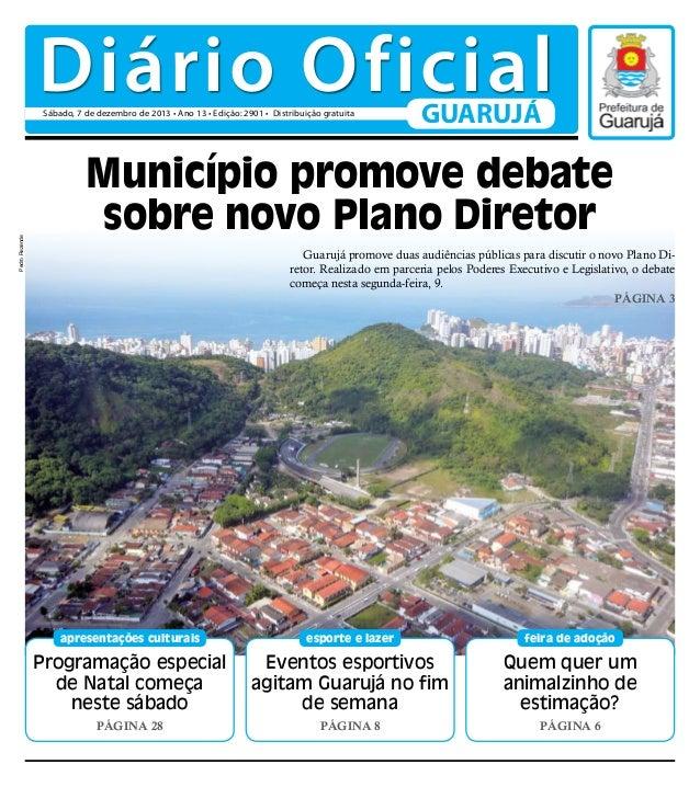 Diário Oficial Pedro Rezende  Sábado, 7 de dezembro de 2013 • Ano 13 • Edição: 2901 • Distribuição gratuita  GUARUJÁ  Muni...