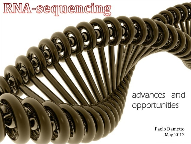advances and opportunities Paolo Dametto May 2012