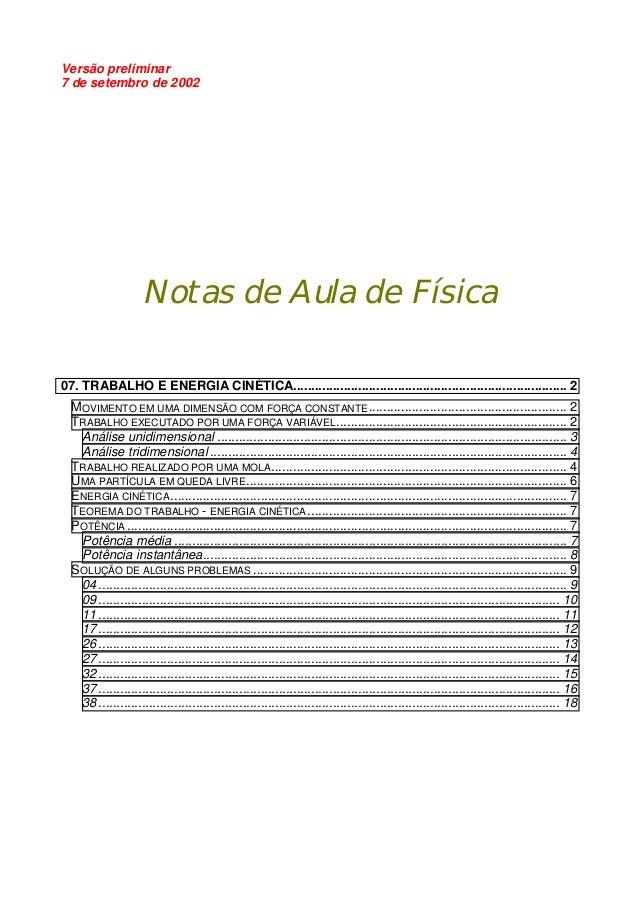 Versão preliminar 7 de setembro de 2002  Notas de Aula de Física 07. TRABALHO E ENERGIA CINÉTICA.............................