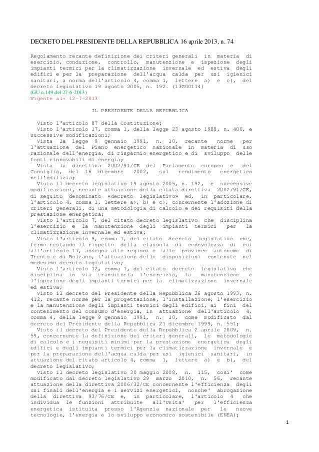 1 DECRETO DEL PRESIDENTE DELLA REPUBBLICA 16 aprile 2013, n. 74 Regolamento recante definizione dei criteri generali in ma...