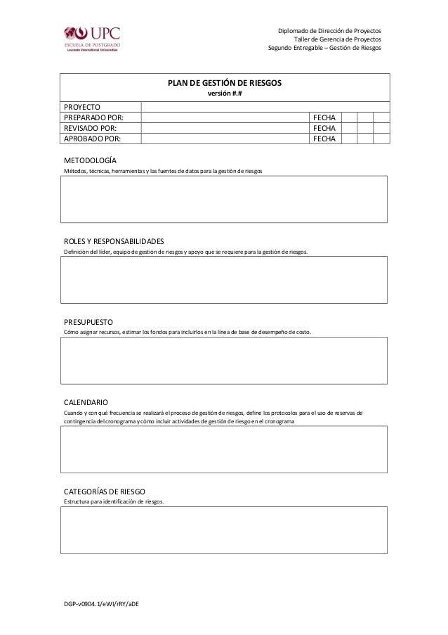 Diplomado de Dirección de Proyectos Taller de Gerencia de Proyectos Segundo Entregable – Gestión de Riesgos PLAN DE GESTIÓ...