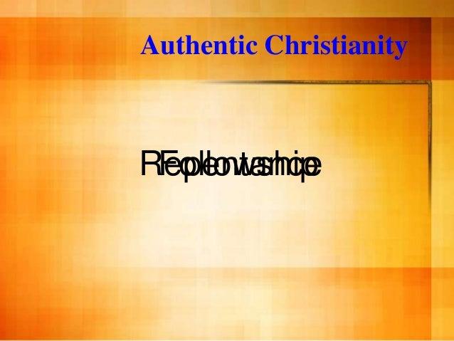 Authentic ChristianityRepentance Followship