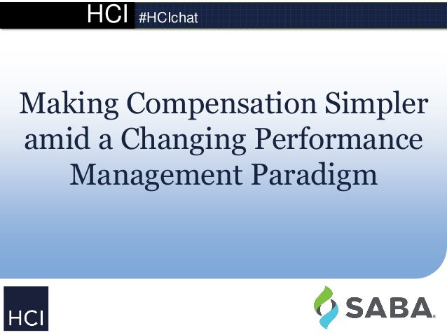 HCI #HCIchat Making Compensation Simpler amid a Changing Performance Management Paradigm