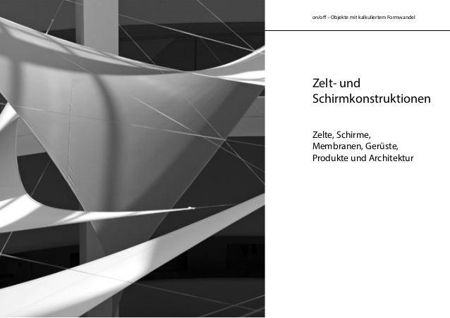 on/off – Objekte mit kalkuliertem Formwandel Zelt- und Schirmkonstruktionen Zelte, Schirme, Membranen, Gerüste, Produkte ...