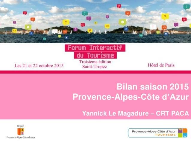 Bilan saison 2015 Provence-Alpes-Côte d'Azur Yannick Le Magadure – CRT PACA