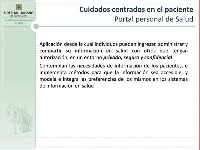 Cuidados centrados en el paciente Portal personal de Salud Aplicación desde la cual individuos pueden ingresar, administra...