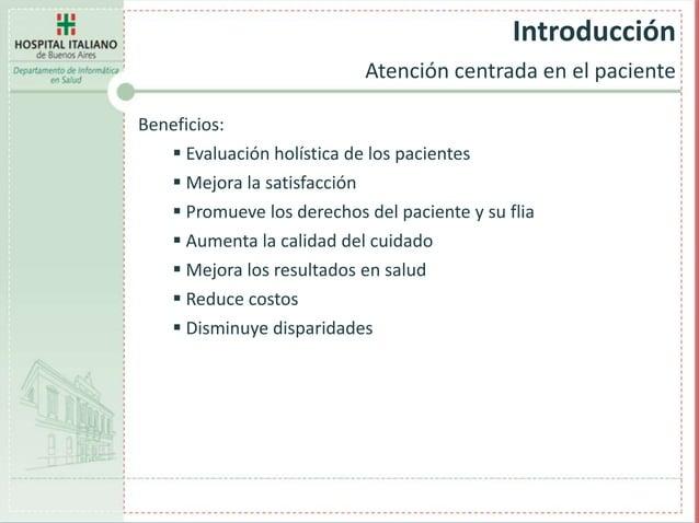 Beneficios:  Evaluación holística de los pacientes  Mejora la satisfacción  Promueve los derechos del paciente y su fli...