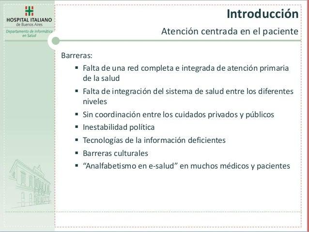 Barreras:  Falta de una red completa e integrada de atención primaria de la salud  Falta de integración del sistema de s...