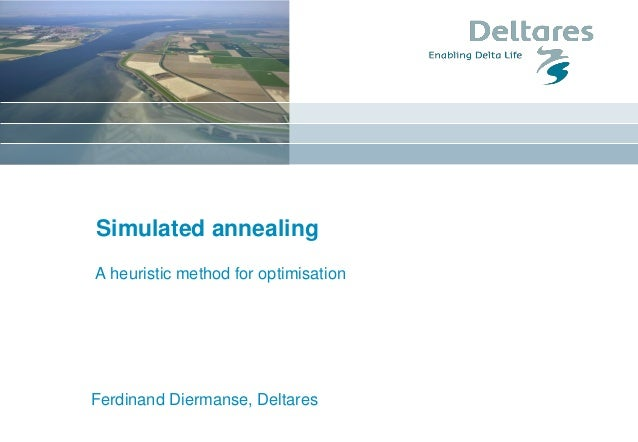 Simulated annealing A heuristic method for optimisation Ferdinand Diermanse, Deltares